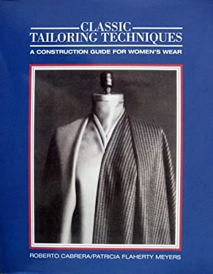 Classic Tailoring Techniques: A Construction Guide for Women's Wear (F.I.T. Collection)