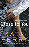 Close to You: A Laurel Heights Novel