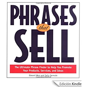 Phrases That Sell: The Ultimate Phrase Finder to Help You Promote Your Products, Services, and Ideas: The Ultimate Phrase Finder to Help You Promote Your Products, Services and Ideas