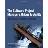 "The Software Project Manager's Bridge to Agility (Agile Software Development)von ""Michele Sliger"""