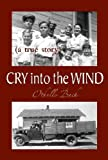 img - for Cry into the Wind book / textbook / text book