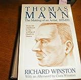 Thomas Mann: The Making of an Artist, 1875-1911 (0872262367) by Winston, Richard