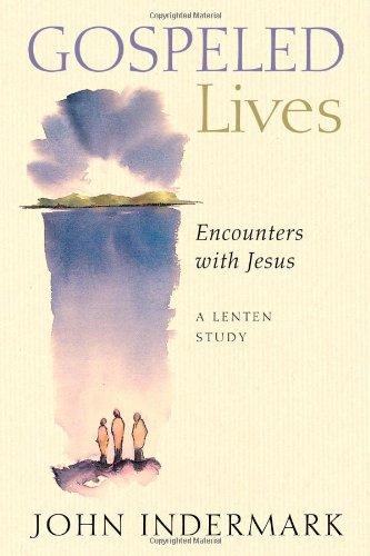 Gospeled Lives: Encounters with Jesus, A Lenten Study