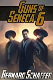 img - for Guns of Seneca 6 (Chamber 1 of the Guns of Seneca 6 Saga) book / textbook / text book