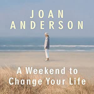 A Weekend to Change Your Life Audiobook