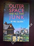 Outer space, and all that junk (0397323069) by Gilden, Mel