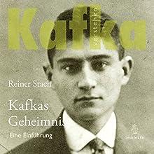 Kafkas Geheimnis: Eine Einführung Hörbuch von Reiner Stach, Axel Grube Gesprochen von: Reiner Stach