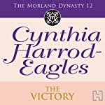 Dynasty 12: The Victory (       UNABRIDGED) by Cynthia Harrod-Eagles Narrated by Terry Wale
