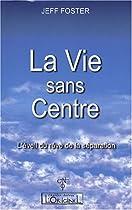 La Vie Sans Centre