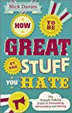 img - for How to Be Great at The Stuff You Hate: The Straight-Talking Guide to Networking, Persuading and Selling book / textbook / text book