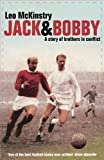 Leo McKinstry Jack and Bobby: A story of brothers in conflict