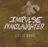Live At Wfmu by Impulse Manslaughter (2004-07-19)