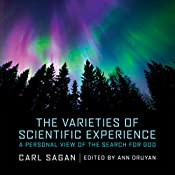 The Varieties of Scientific Experience: A Personal View of the Search for God | [Carl Sagan, Ann Druyan - editor]
