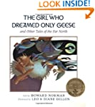 The Girl Who Dreamed Only Geese: And...