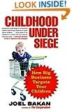 Childhood Under Siege: How Big Business Targets Your Children
