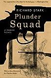 Plunder Squad: A Parker Novel (Parker Novels)