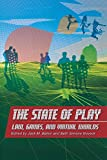 img - for The State of Play: Law, Games, and Virtual Worlds (Ex Machina: Law, Technology, and Society) book / textbook / text book