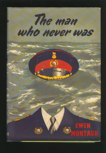 The man who never was, EWEN MONTAGU