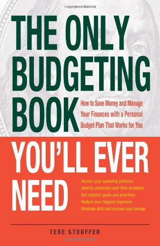 The Only Budgeting Book You'Ll Ever Need: How To Save Money And Manage Your Finances With A Personal Budget Plan That Works For You (The Only Book You'Ll Ever Need) front-1049291