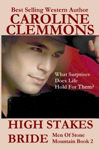 high-stakes-bride-men-of-stone-mountain-book-2-by-caroline-clemmons-2012-09-22