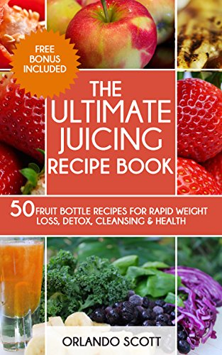 Juicing For Weight Loss: The Ultimate Juicing Recipe Book (Weight Loss Recipes 1) (Juicing Book For Weight Loss compare prices)