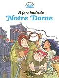 El Jorobado de Notre Dame = The Hunchback of Notre Dame (Mis Primeros Clasicos)