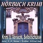 Vorsicht Selbstschüsse (Hörbuch Krimi 6) | K.- H. Weimer