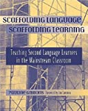 img - for Scaffolding Language, Scaffolding Learning: Teaching Second Language Learners in the Mainstream Classroom [SCAFFOLDING LANGUAGE SCAFFOLDI] book / textbook / text book