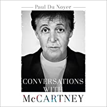 Conversations with McCartney Audiobook by Paul Du Noyer Narrated by Angus King, Scot Williams, Penelope Rawlins
