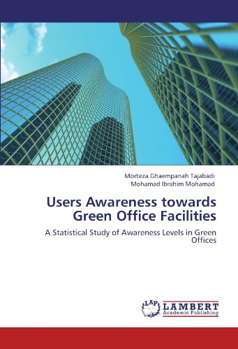 Users Awareness towards Green Office Facilities: A Statistical Study of Awareness Levels in Green Offices