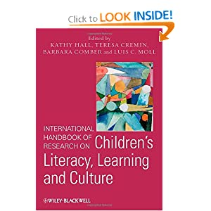 International Handbook of Research on Children's Literacy, Learning and Culture Kathy Hall, Teresa Cremin, Barbara Comber and Luis Moll