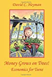 Money Grows on Trees!: Economics for Teens