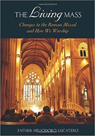 The Living Mass: Changes to the Roman Missal and How We Worship