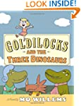 Goldilocks And The Three Dinosaurs: A...