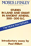 Studies in Land and Credit in Ancient Athens, 500-200 B.C.: The Horos Inscriptions (Social Science Classics) (0887380662) by Finley, Moses I.