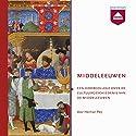 Middeleeuwen: Een hoorcollege over de cultuurgeschiedenis van de Middeleeuwen Hörbuch von Herman Pleij Gesprochen von: Herman Pleij