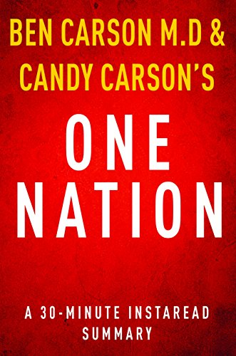 Instaread Summaries - One Nation by Ben Carson M.D and Candy Carson - A 30-minute Summary: What We Can All Do to Save America's Future (English Edition)
