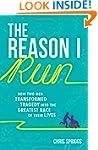 The Reason I Run: How Two Men Transfo...