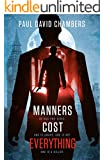Manners Cost Everything (Manners Trilogy Book 1)