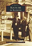 Route 66 in Illinois (Images of America (Arcadia Publishing))