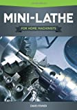 img - for Mini-Lathe for Home Machinists by David Fenner (2012-06-01) book / textbook / text book