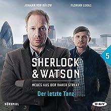 Der letzte Tanz (Sherlock & Watson - Neues aus der Baker Street 5) Hörspiel von Felix Partenzi, Viviane Koppelmann Gesprochen von: Johann von Bülow, Florian Lukas
