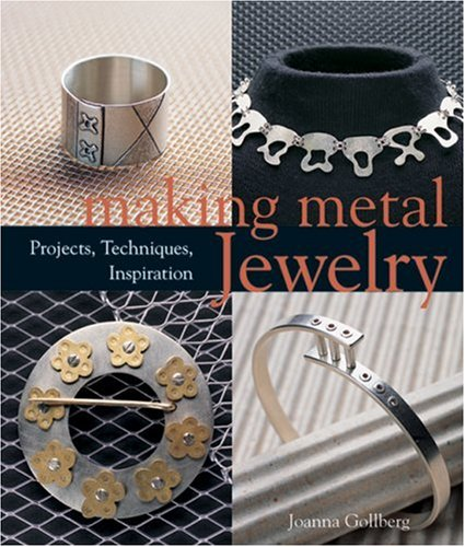 Making Metal Jewelry Projects  Techniques  Inspiration