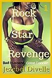 Bad Husband, Great Concert: Interracial BWWM Rock Star Erotica (Rock Star Revenge Book 1)