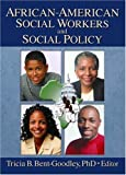 African-American Social Workers and Social Policy (0789016222) by Bent-Goodley, Tricia B.