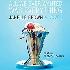 All We Ever Wanted Was Everything Audiobook