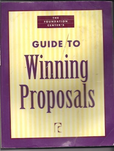 The Foundation Center's Guide to Winning Proposals (Write...