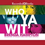 Who Ya Wit': The Finale | Brenda Hampton