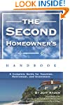 The Second Homeowner's Handbook: A Co...