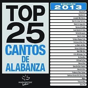 Top 25 Cantos de Alabanza 2013 Edition
